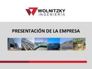 PRESENTACIN DE LA EMPRESA 1 Quienes somos Wolnitzky