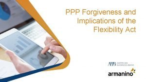 PPP Forgiveness and Implications of the Flexibility Act