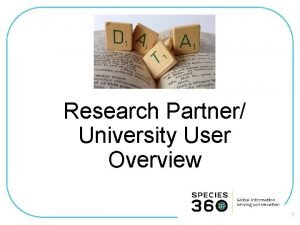 Research Partner University User Overview 1 Research Partner