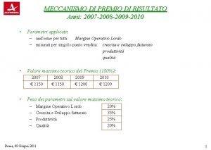 MECCANISMO DI PREMIO DI RISULTATO Anni 2007 2008