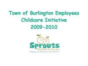 Town of Burlington Employees Childcare Initiative 2009 2010