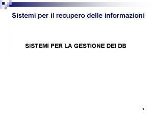 Sistemi per il recupero delle informazioni SISTEMI PER