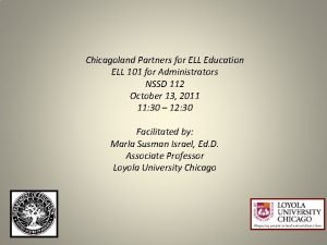 Chicagoland Partners for ELL Education ELL 101 for