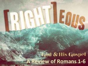 A Review of Romans 1 6 Romans PopQuiz