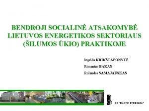 BENDROJI SOCIALIN ATSAKOMYB LIETUVOS ENERGETIKOS SEKTORIAUS ILUMOS KIO