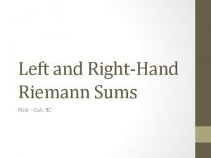 Left and RightHand Riemann Sums Rizzi Calc BC