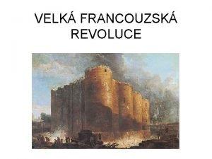 VELK FRANCOUZSK REVOLUCE FRANCIE V 17 STOLET Jak