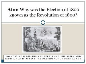 Aim Why was the Election of 1800 known