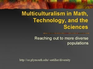 Multiculturalism in Math Technology and the Sciences Reaching