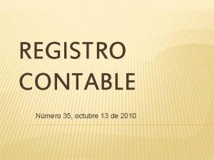 REGISTRO CONTABLE Nmero 35 octubre 13 de 2010