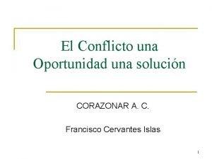 El Conflicto una Oportunidad una solucin CORAZONAR A