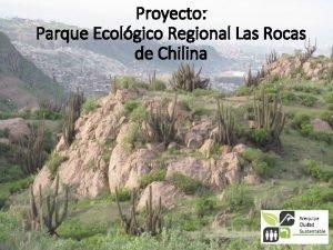 Proyecto Parque Ecolgico Regional Las Rocas de Chilina