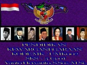 Indonesiaku tercinta NEGARA KONSTITUSI A NEGARA Negara merupakan