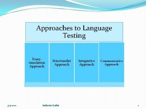 Approaches to Language Testing Essaytranslation Approach 392021 Structuralist