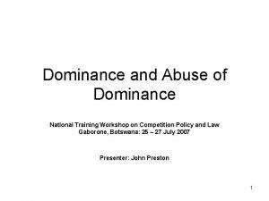 Dominance and Abuse of Dominance National Training Workshop