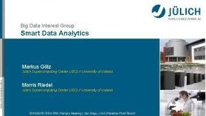 Big Data Interest Group Smart Data Analytics Markus
