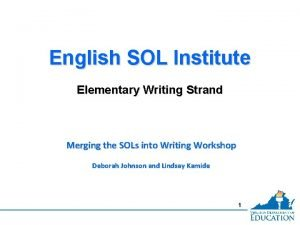 English SOL Institute Elementary Writing Strand Merging the