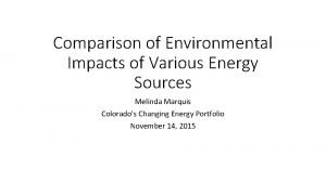Comparison of Environmental Impacts of Various Energy Sources