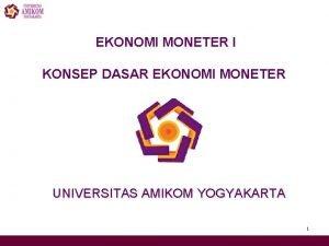 EKONOMI MONETER I KONSEP DASAR EKONOMI MONETER UNIVERSITAS