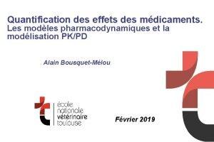 Quantification des effets des mdicaments Les modles pharmacodynamiques