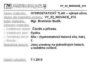 VY32INOVACE213 Nzev materilu HYDROSTATICK TLAK vklad uiva Nzev