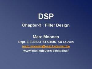 DSP Chapter3 Filter Design Marc Moonen Dept E