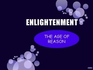 ENLIGHTENMENT THE AGE OF REASON EUROPE CHANGES THE