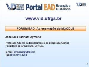 www vid ufrgs br FRUM EAD Apresentao do