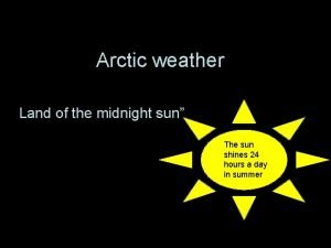 Arctic weather Land of the midnight sun The