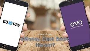 Ahmad Fuady e Money Cash Back Haram Banyak