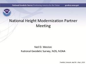 National Height Modernization Partner Meeting Neil D Weston