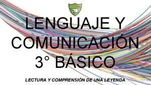 LENGUAJE Y COMUNICACIN 3 BSICO LECTURA Y COMPRENSIN