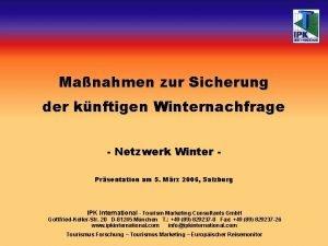 Manahmen zur Sicherung der knftigen Winternachfrage Netzwerk Winter