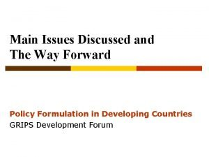 Main Issues Discussed and The Way Forward Policy