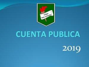 CUENTA PUBLICA 2019 Misin Somos un colegio que