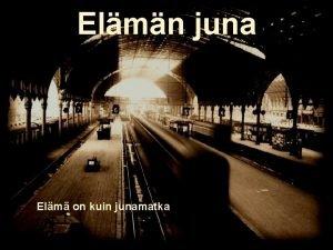 Elmn juna Elm on kuin junamatka Ihmiset astuvat