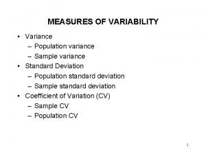 MEASURES OF VARIABILITY Variance Population variance Sample variance
