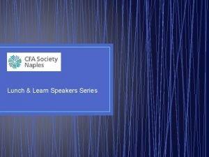 Lunch Learn Speakers Series 2016 2017 Lunch Learn