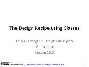 The Design Recipe using Classes CS 5010 Program