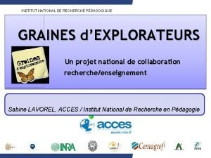 INSTITUT NATIONAL DE RECHERCHE PDAGOGIQUE GRAINES dEXPLORATEURS Un