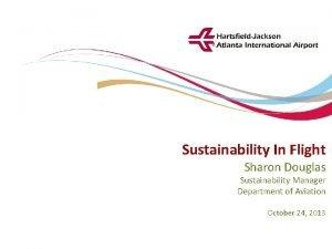 Sustainability In Flight HartsfieldJackson Atlanta International Airport City