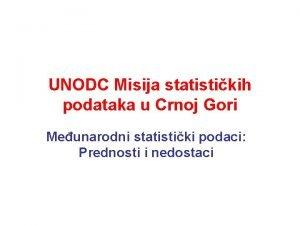 UNODC Misija statistikih podataka u Crnoj Gori Meunarodni