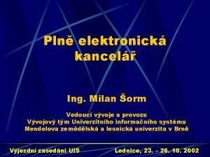 Pln elektronick kancel Ing Milan orm Vedouc vvoje