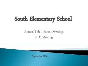 South Elementary School Annual Title I Parent Meeting