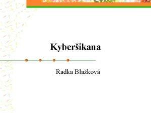 Kyberikana Radka Blakov Obsah Co je kyberikana n
