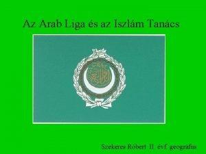 Az Arab Liga s az Iszlm Tancs Szekeres