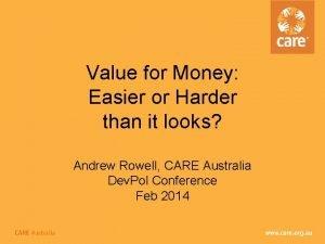 Value for Money Easier or Harder than it