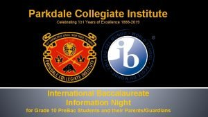 Parkdale Collegiate Institute Celebrating 131 Years of Excellence