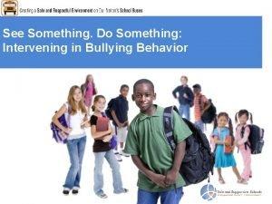 See Something Do Something Intervening in Bullying Behavior