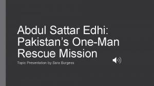 Abdul Sattar Edhi Pakistans OneMan Rescue Mission Topic
